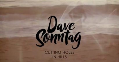 Dave Sonntag – Cutting Holes In Hills