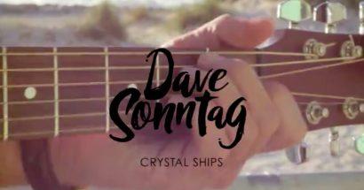 Dave Sonntag – Crystal Ships (Teaser)